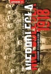 Okładka książki Niepodległa 1918. Legiony Piłsudskiego Witold Sienkiewicz