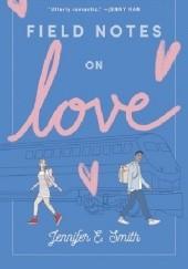 Okładka książki Field Notes on Love Jennifer E. Smith