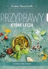 Okładka książki Przyprawy, które leczą Maciej Szaciłło,Karolina Szaciłło