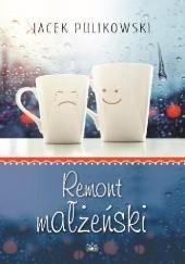 Okładka książki Remont małżeński Jacek Pulikowski