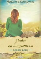 Okładka książki Słońce za horyzontem Magdalena Kołosowska