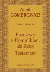 Okładka książki Testament. Rozmowy z Dominikiem de Roux Witold Gombrowicz