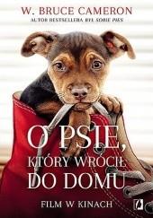 Okładka książki O psie, który wrócił do domu W. Bruce Cameron