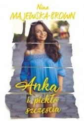 Okładka książki Anka i piekło szczęścia Nina Majewska-Brown