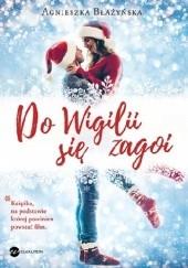 Okładka książki Do Wigilii się zagoi Agnieszka Błażyńska