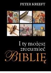 Okładka książki I ty możesz zrozumieć Biblię Peter Kreeft
