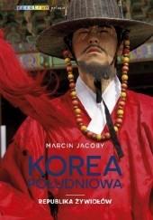 Okładka książki Korea Południowa. Republika żywiołów Marcin Jacoby