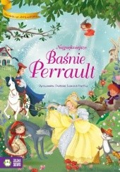 Okładka książki Najpiękniejsze Baśnie Perrault Charles Perrault,Stefania Leonardi Hartley