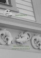 Okładka książki Providence: Opatrznościowa książka do pisania Agnieszka Taborska,Marcin Giżycki