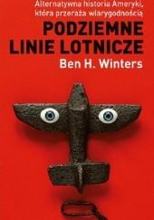 Okładka książki Podziemne Linie Lotnicze Ben H. Winters