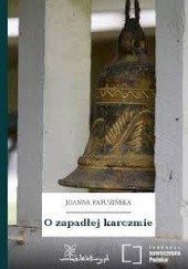 Okładka książki O zapadłej karczmie Joanna Papuzińska