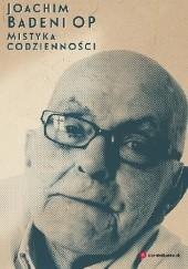 Okładka książki Mistyka codzienności Joachim Badeni OP