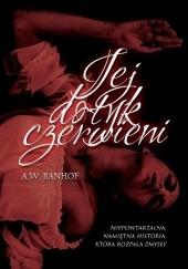 Okładka książki Jej dotyk czerwieni A.W. Banhof