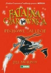 Okładka książki Fatalna czarownica. Pechowe zaklęcie Jill Murphy