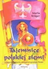 Okładka książki Tajemnice polskiej ziemi. Legendy i podania różnych regionów Polski Maria Krüger
