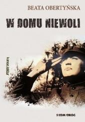 Okładka książki W domu niewoli Beata Obertyńska