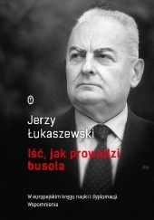 Okładka książki Iść, jak prowadzi busola Jerzy Łukaszewski
