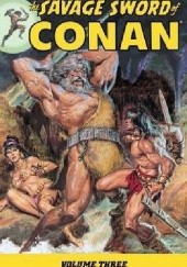 Okładka książki The Savage Sword Of Conan Vol.3 Barry Windsor-Smith,John Buscema,Gene Colan,Frank Brunner,Pablo Marcos,Tony DeZuniga,Carmine Infantino,Roy Thomas