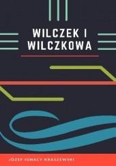 Okładka książki Wilczek i Wilczkowa Józef Ignacy Kraszewski
