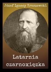 Okładka książki Latarnia czarnoxięzka Józef Ignacy Kraszewski