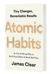 Okładka książki Atomic Habits: An Easy & Proven Way to Build Good Habits & Break Bad Ones James Clear