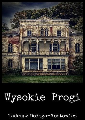 Wysokie Progi Tadeusz Dołęga Mostowicz 4869355