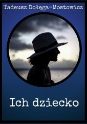 Okładka książki Ich dziecko Tadeusz Dołęga-Mostowicz
