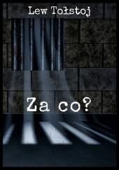 Okładka książki Za co? Lew Tołstoj