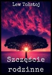 Okładka książki Szczęście rodzinne Lew Tołstoj