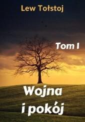 Okładka książki Wojna i pokój. Tom 1 Lew Tołstoj