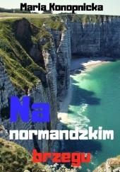 Okładka książki Na normandzkim brzegu Maria Konopnicka