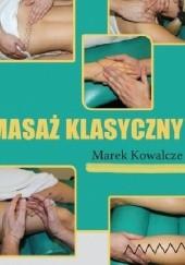 Okładka książki Masaż klasyczny Marek Kowalcze