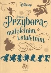 Okładka książki Jeremi Przybora małoletnim i stuletnim Jeremi Przybora
