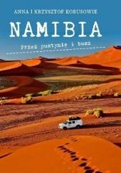 Okładka książki NAMIBIA. Przez pustynię i busz Anna i Krzysztof Kobusowie
