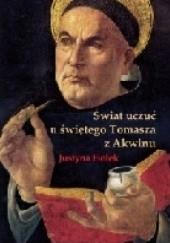 Okładka książki Świat uczuć u świętego Tomasza z Akwinu Justyna Fiołek