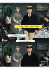 Okładka książki Zeitgenossenschaft. Zur Malerei Edouard Manets Joachim Kaak