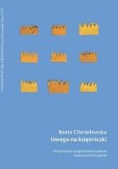 Okładka książki Uwaga na księżniczki Beata Chmielewska