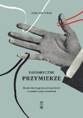 Okładka książki Iluzoryczne przymierze. Niemiecka okupacja ziem polskich w czasie I wojny światowej Jesse Kauffman