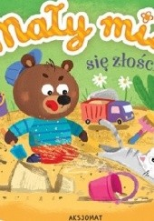 Okładka książki Mały miś się złości Agnieszka Bator