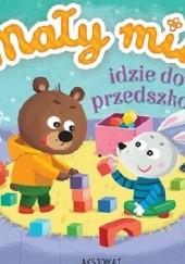 Okładka książki Mały miś idzie do przedszkola Agnieszka Bator