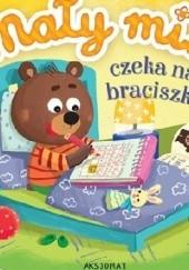 Okładka książki Mały miś czeka na braciszka Agnieszka Bator