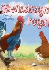 Okładka książki Oświadczyny koguta Urszula Kozłowska
