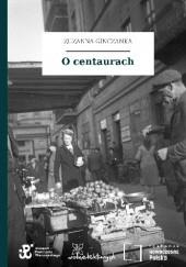 Okładka książki O centaurach Zuzanna Ginczanka