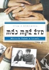 Okładka książki Mój mąż Żyd Sylwia Borowska