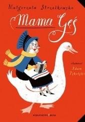 Okładka książki Mama Gęś Małgorzata Strzałkowska