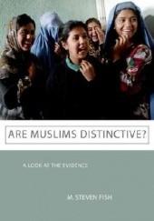 Okładka książki Are Muslims distinctive? A look at the evidence Steven M. Fish