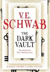 Okładka książki The Dark Vault Victoria Schwab