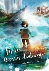 Okładka książki Piraci Oceanu Lodowego Frida Nilsson,Alexander Jansson Jansson