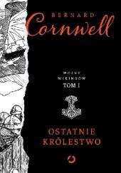 Okładka książki Ostatnie królestwo Bernard Cornwell