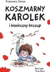 Okładka książki Koszmarny Karolek i konieczny keczup Francesca Simon